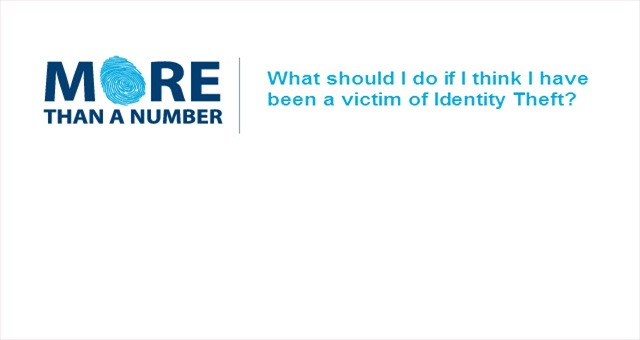 What Should I do if I feel I may have been a victim of identity theft?